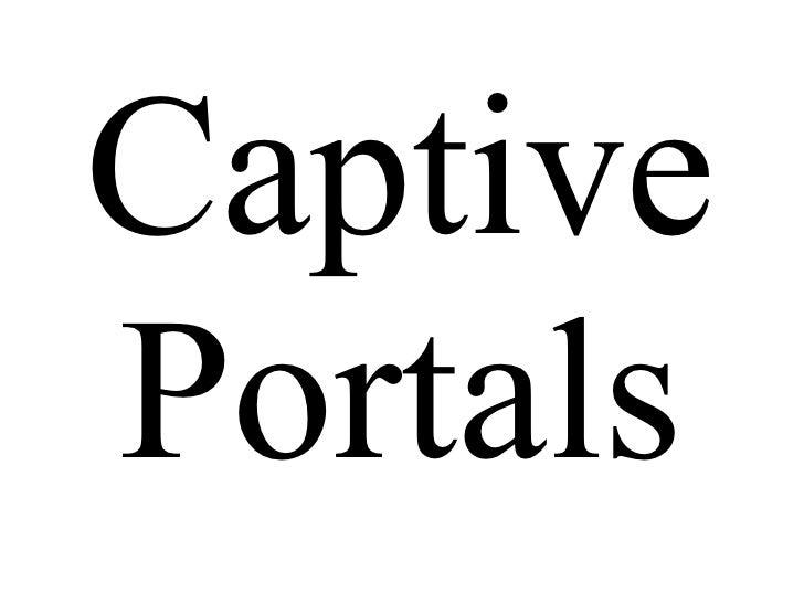 Captive Portals