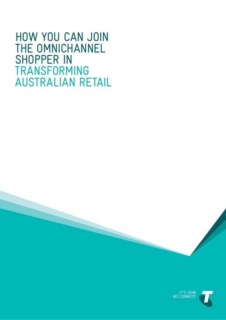 How you can jointhe OmnichannelShopper intransformingAustralian retail                    1