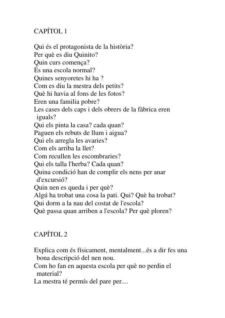 CAPÍTOL 1<br />Qui és el protagonista de la història?<br />Per què es diu Quinito?<br />Quin curs comença?<br />És una esc...