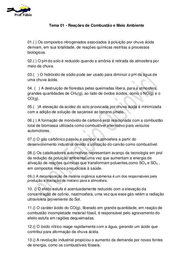 Tema 01 - Reações de Combustão e Meio Ambiente 01.( ) Os compostos nitrogenados associados à poluição por chuva ácida deri...