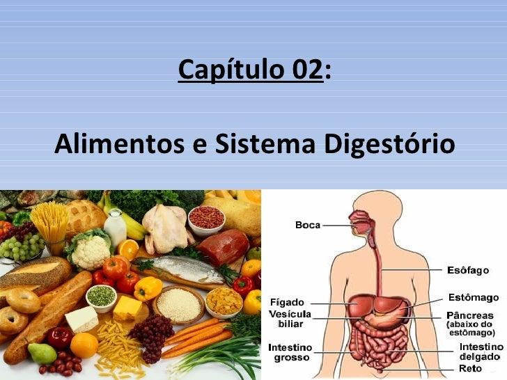 Capítulo 02:Alimentos e Sistema Digestório