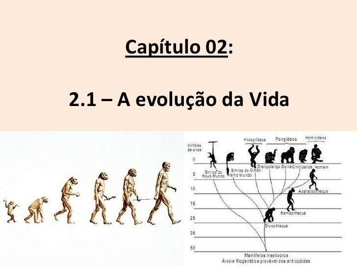 Capítulo 02:2.1 – A evolução da Vida