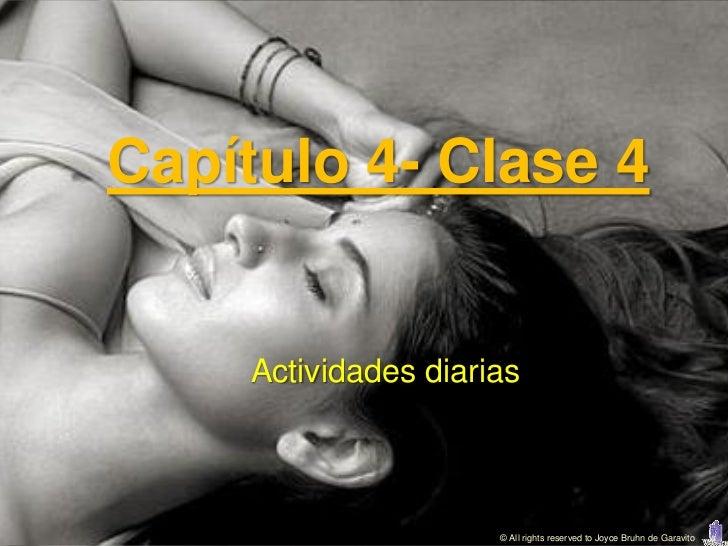 Capítulo 4- Clase 4     Actividades diarias                      © All rights reserved to Joyce Bruhn de Garavito