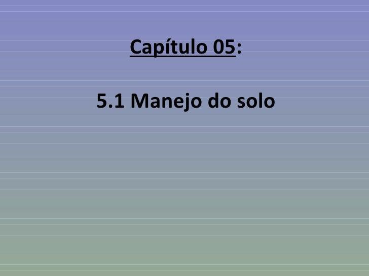 Capítulo 05:5.1 Manejo do solo