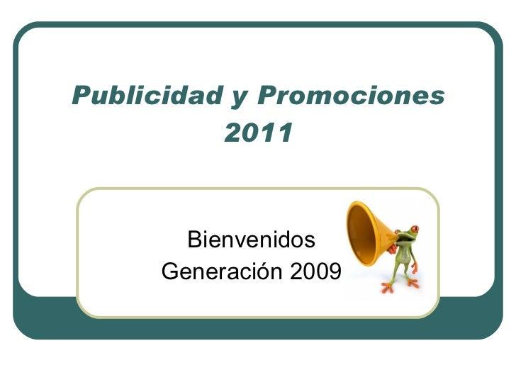 Publicidad y Promociones 2011 Bienvenidos Generación 2009