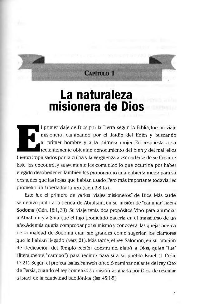 La naturaleza misionera de Dios E l primer viaje de Dios por la Tierra,según la Biblia, fue un viaje misionero: caminando ...