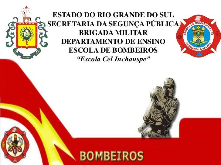 ESTADO DO RIO GRANDE DO SULSECRETARIA DA SEGUNÇA PÚBLICA        BRIGADA MILITAR   DEPARTAMENTO DE ENSINO     ESCOLA DE BOM...