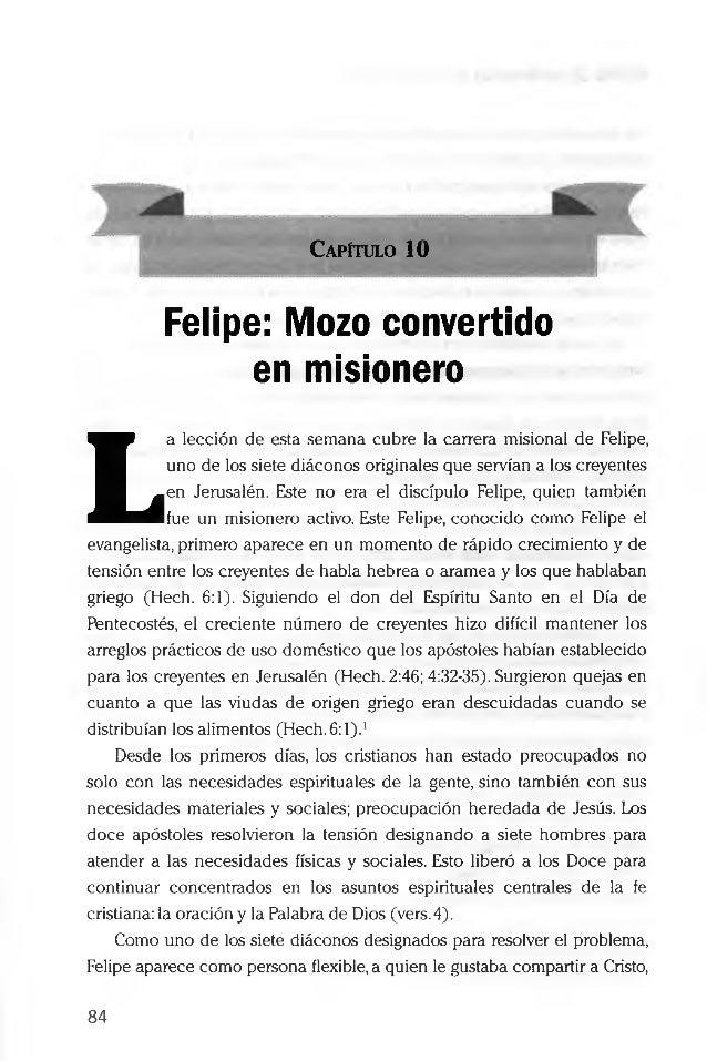 Capítulo 10 Felipe: Mozo convertido en misionero L a lección de esta semana cubre la carrera misional de Felipe, uno de lo...