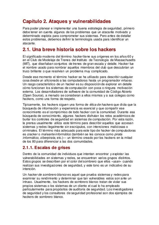Capítulo 2. Ataques y vulnerabilidades Para poder planear e implementar una buena estrategia de seguridad, primero debe te...