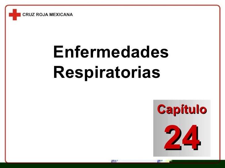 Capítulo 24 Enfermedades  Respiratorias
