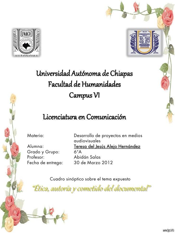 Universidad Autónoma de Chiapas       Facultad de Humanidades               Campus VI       Licenciatura en ComunicaciónMa...