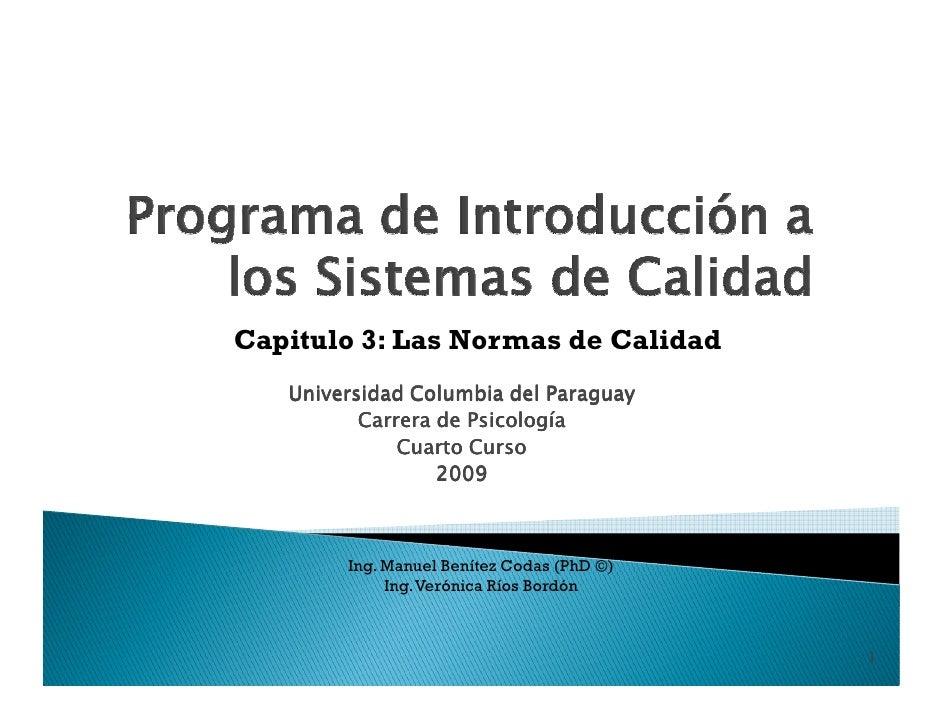 Capitulo 3: Las Normas de Calidad    Universidad Columbia del Paraguay           Carrera de Psicología               Cuart...