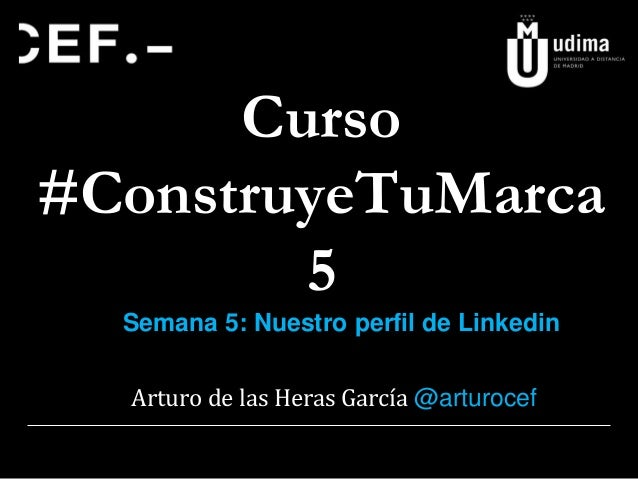 Capítulo5#ConstruyeTuMarca: Linkedin I
