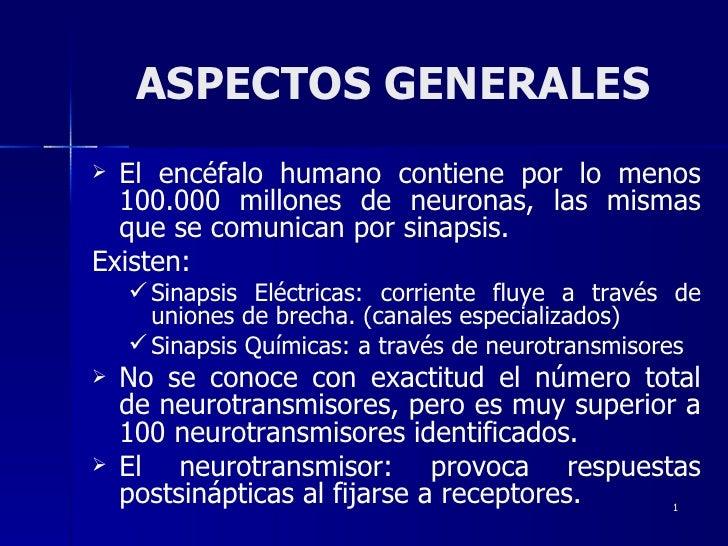 ASPECTOS GENERALES <ul><li>El encéfalo humano contiene por lo menos 100.000 millones de neuronas, las mismas que se comuni...