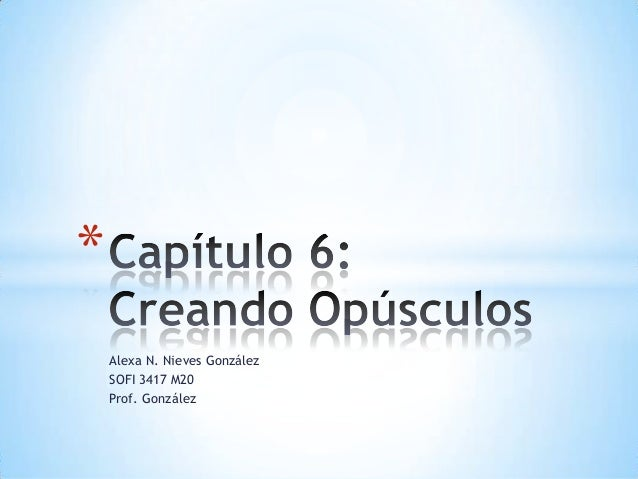 Alexa N. Nieves GonzálezSOFI 3417 M20Prof. González*