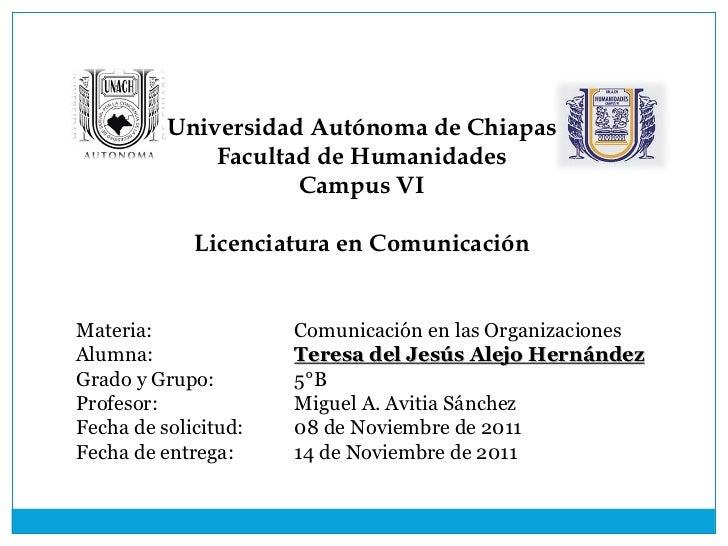 Universidad Autónoma de Chiapas Facultad de Humanidades Campus VI Licenciatura en Comunicación Materia: Comunicación en la...