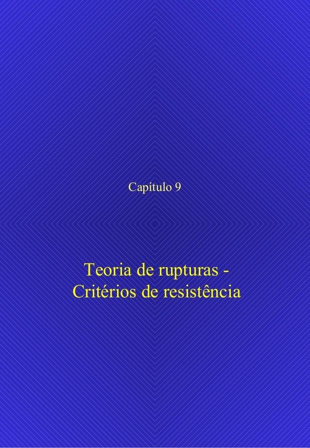 Capítulo 9 Teoria de rupturas - Critérios de resistência