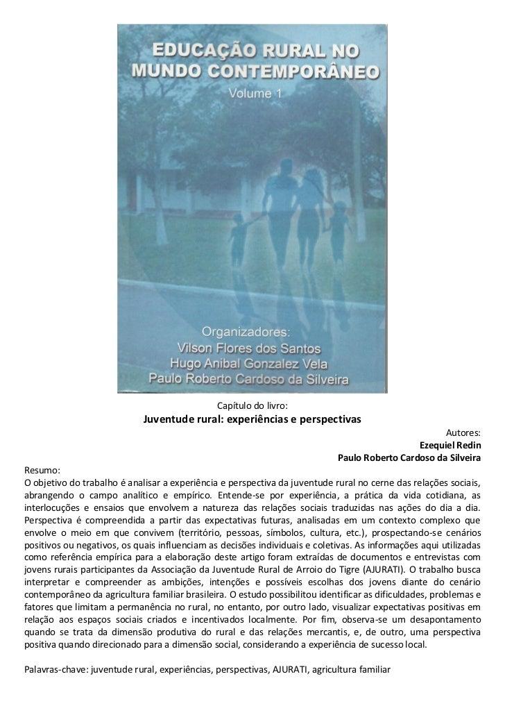 Capítulo do livro 2012 -  Ezequiel redin e Paulo Roberto Cardoso da Silveira - Juventude rural - experiências e perspectivas