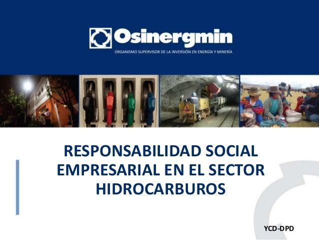 RESPONSABILIDAD SOCIAL EMPRESARIAL EN EL SECTOR HIDROCARBUROS YCD-DPD