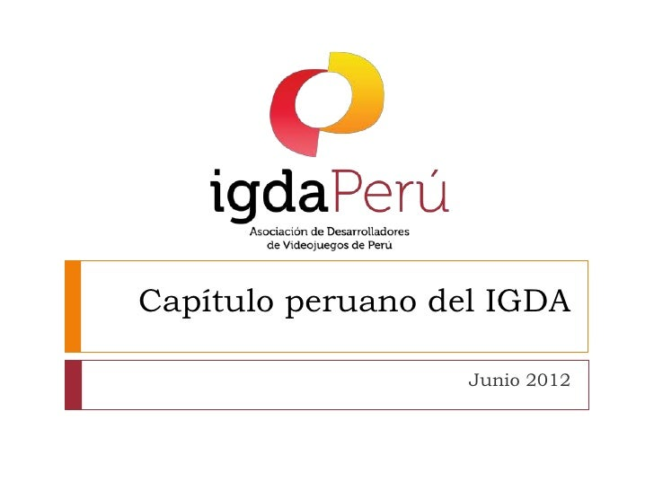 Capítulo peruano del IGDA                   Junio 2012