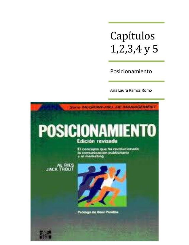 Capítulos 1,2,3,4 y 5 Posicionamiento Ana Laura Ramos Romo