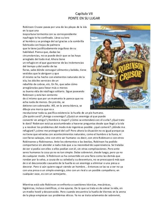 Capítulo VII                                       PONTE EN SU LUGARRobinson Crusoe pasea por una de las playas de la isla...
