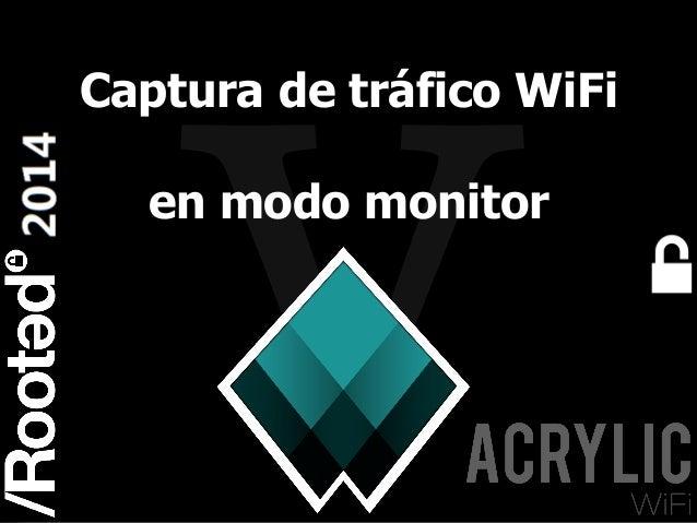 1 Rooted CON 2014 6-7-8 Marzo // 6-7-8 March Captura de tráfico WiFi en modo monitor