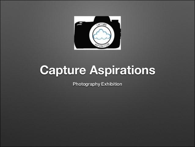 Capture Aspirations Photography Exhibition