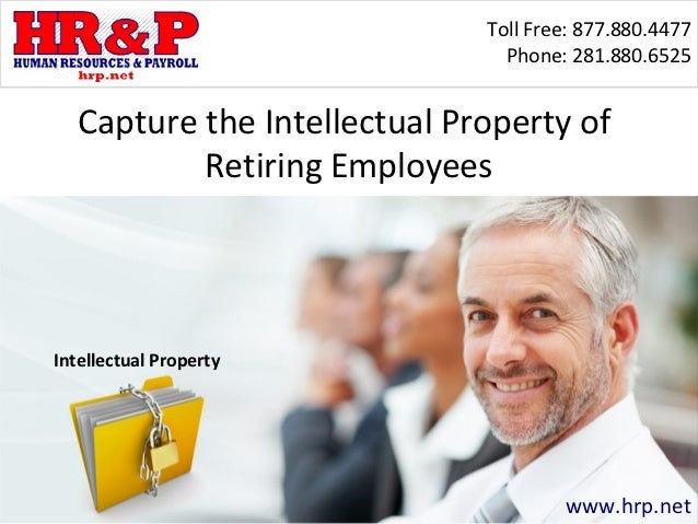 Capture the Intellectual Property of Retiring Employees