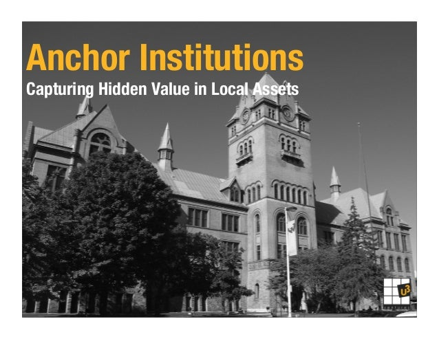 Anchor Institutions! Capturing Hidden Value in Local Assets