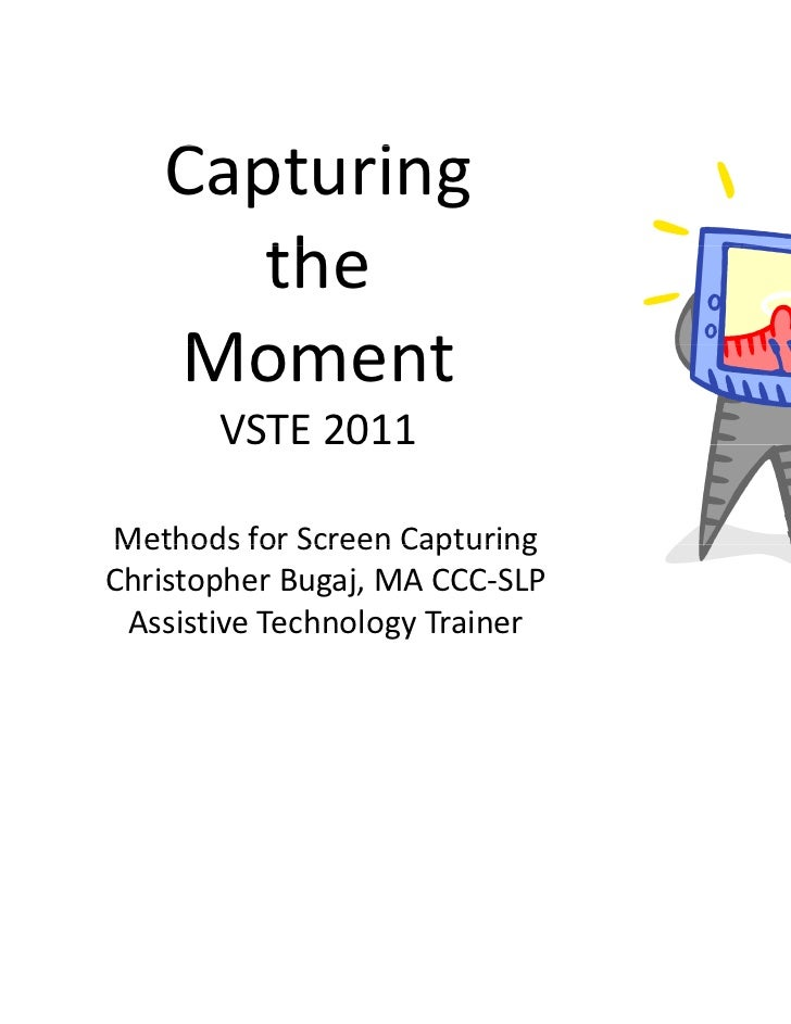 Capturing The Moment at VSTE 2011