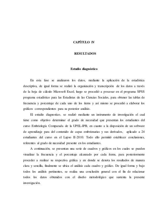 CAPÍTULO IV RESULTADOS Estudio diagnóstico En esta fase se analizaron los datos, mediante la aplicación de la estadística ...