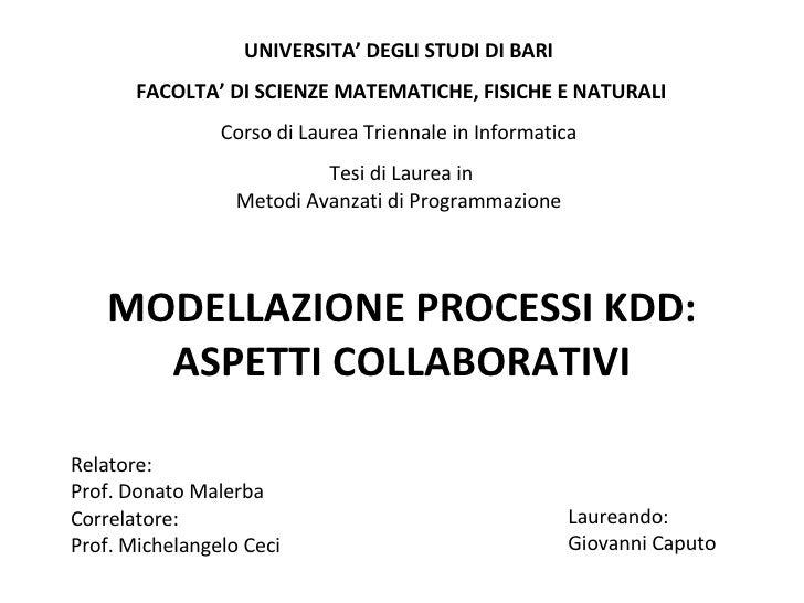 UNIVERSITA' DEGLI STUDI DI BARI  FACOLTA' DI SCIENZE MATEMATICHE, FISICHE E NATURALI Corso di Laurea Triennale in Informa...