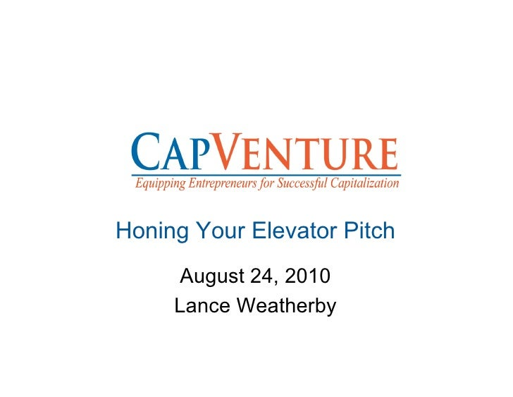 Honing Your Elevator Pitch      August 24, 2010      Lance Weatherby