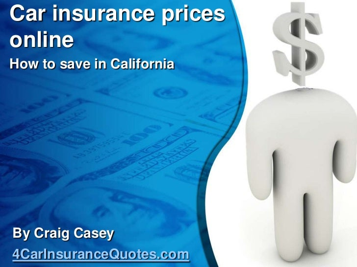 Car Insurance Prices Online - How to save in California