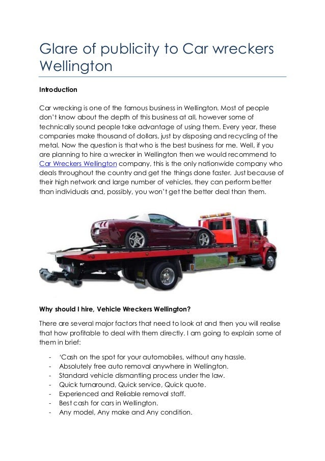 Glare of publicity to Car wreckers Wellington Introduction Car wrecking is one of the famous business in Wellington. Most ...