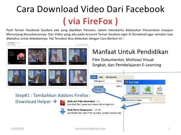 Cara Download Video Dari Facebook( via FireFox )<br />PastiTemanFacebookSaudaraada yang dijadikanPanutan, dalammembantuKeb...