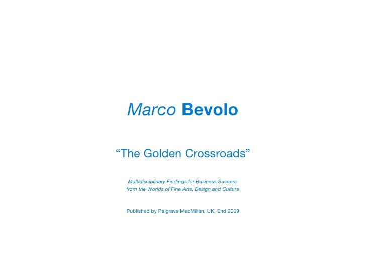 "Marco Bevolo  ""The Golden Crossroads""    Multidisciplinary Findings for Business Success  from the Worlds of Fine Arts, De..."