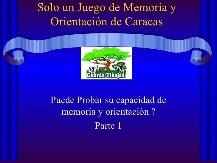 Solo un Juego de Memoria y Orientación de Caracas Puede Probar su capacidad de memoria y orientación ? Parte 1