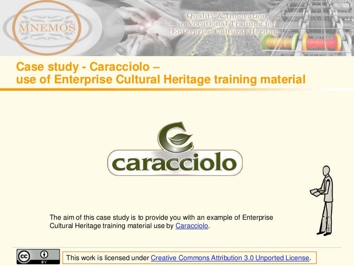 Case study - Caracciolo –use of Enterprise Cultural Heritage training material      The aim of this case study is to provi...