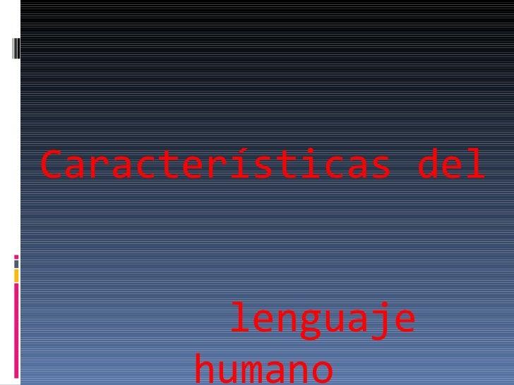 Caracterc3adsticas del-lenguaje-humano-guc3ada-11