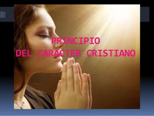 PRINCIPIO DEL CARÁCTER CRISTIANO