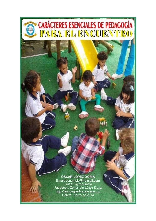 Carácteres Fundamentales de Pedagogía para el Encuentro (Óscar López Doria)