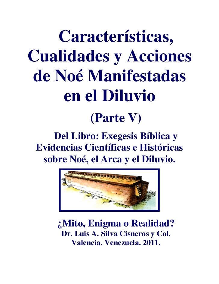 Características,Cualidades y Accionesde Noé Manifestadas    en el Diluvio               (Parte V)     Del Libro: Exegesis ...