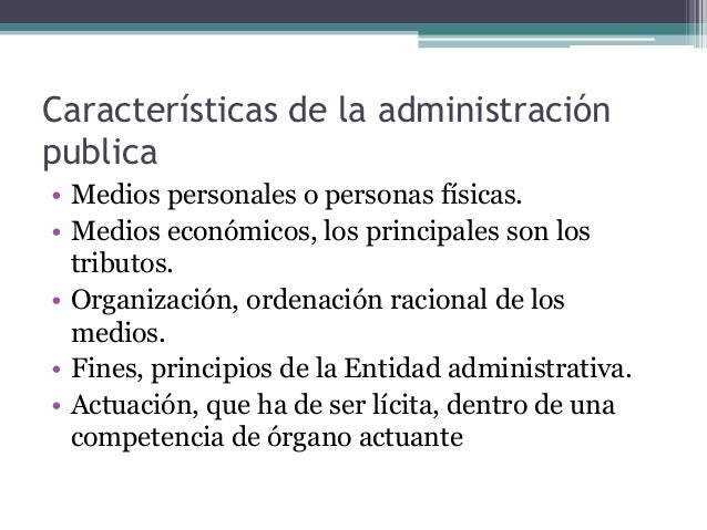 Caracter sticas de la administraci n publica y funciones for Que es una oficina publica