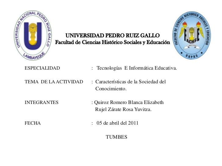 UNIVERSIDAD PEDRO RUIZ GALLOFacultad de Ciencias Histórico Sociales y Educación<br />ESPECIALIDAD:   Tecnologías  E Info...