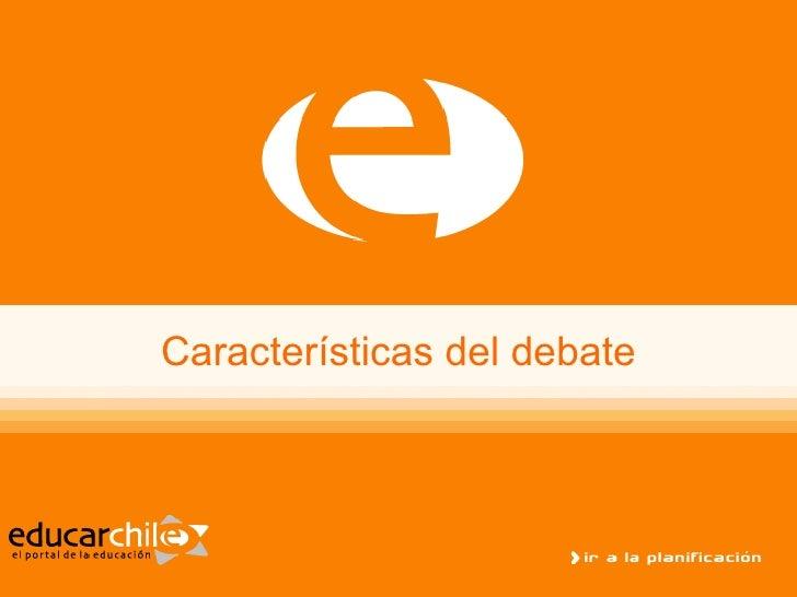 Características del debate