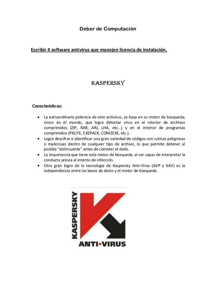 Deber de Computación<br />Escribir 4 software antivirus que manejen licencia de instalación.<br />Kaspersky<br /> Caracter...