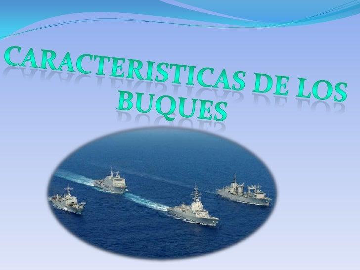 Caracteristicas de los buques