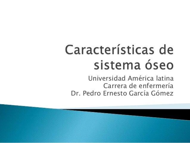 Universidad América latina  Carrera de enfermería  Dr. Pedro Ernesto García Gómez